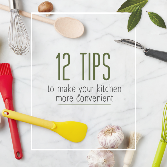 12 Tips to make your kitchen more convenient
